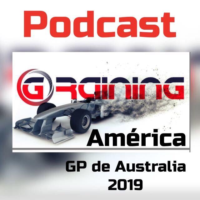 Análisis del GP de Australia F1 2019 / Podcast Graining América