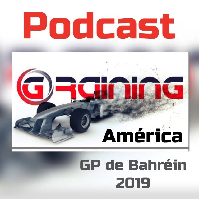 Previo al GP de Bahrein 2019 Podcast Graining America.