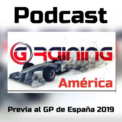 Previa al GP de España 2019 Podcast No. 8 de Graining América