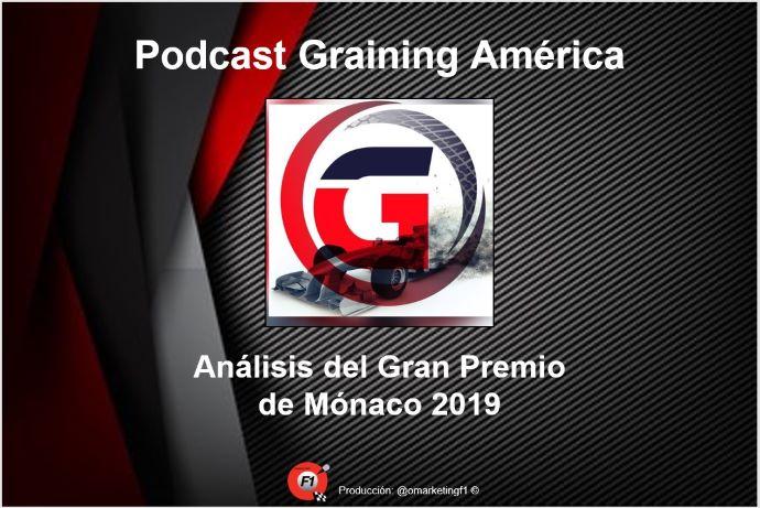 Reflejos del GP de Mónaco 2019 Podcast No. 11 de Graining América