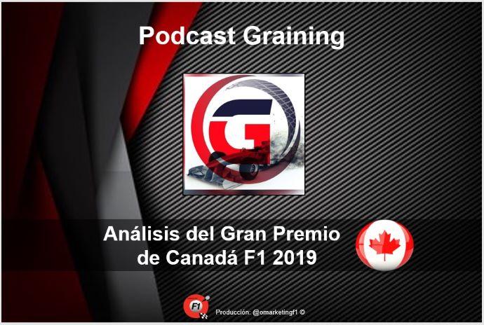 Análisis del GP de Canadá 2019 Podcast No. 13 de Graining