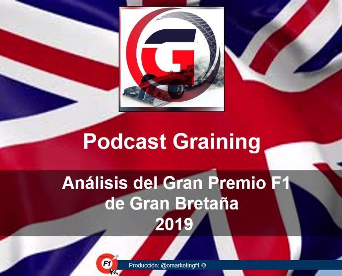 Podcast Graining No. 18 con el análisis del GP de Gran Bretaña 2019