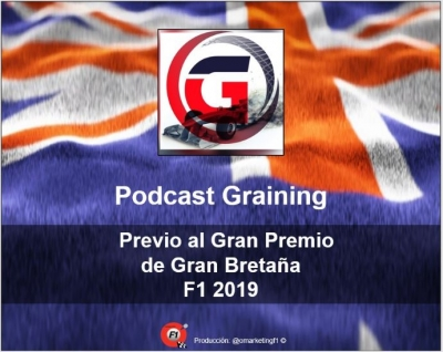 Podcast Graining No. 17 con la Previa al GP de Gran Bretaña 2019