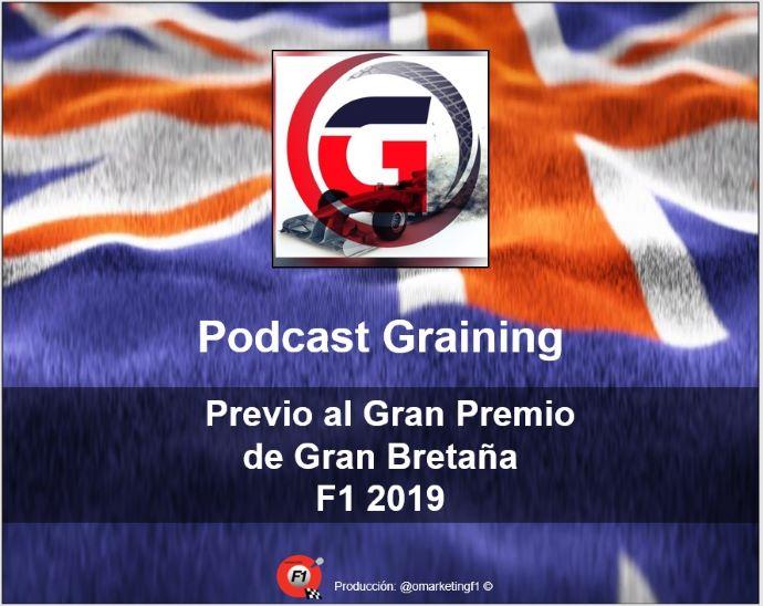 Podcast Graining No. 17 con la Previa al GP de Gran Bretaña 2019
