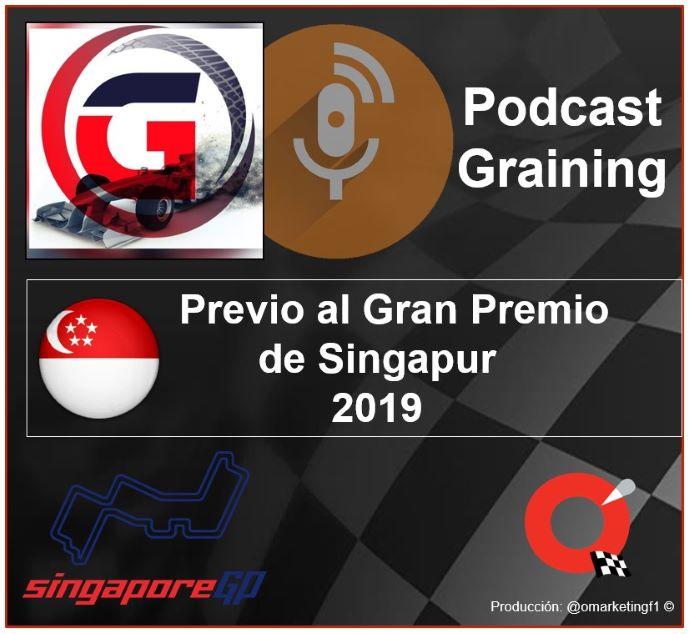 Podcast Graining No. 25 con la Previa al GP de Singapur 2019