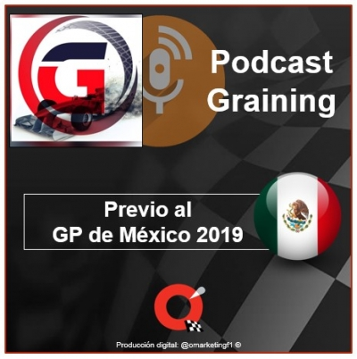 Podcast Graining No. 30 Previo al GP de México 2019