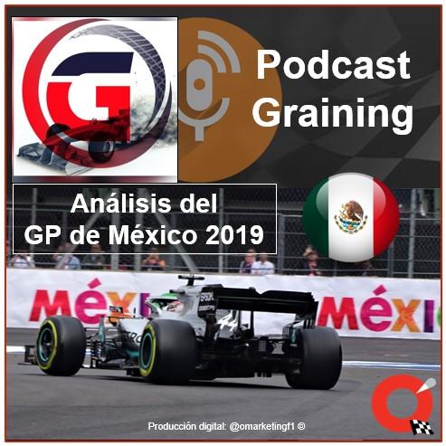 Podcast Graining No. 31 con el análisis del GP de México 2019