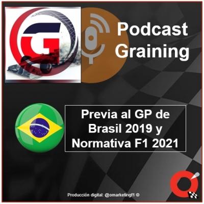 Podcast Graining No. 33 con la Previa del GP de Brasil 2019 y la normativa F1 2021