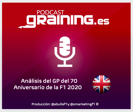 Podcast Graining Media F1 No. 48 con el análisis del GP del 70 Aniversario de la F1 2020