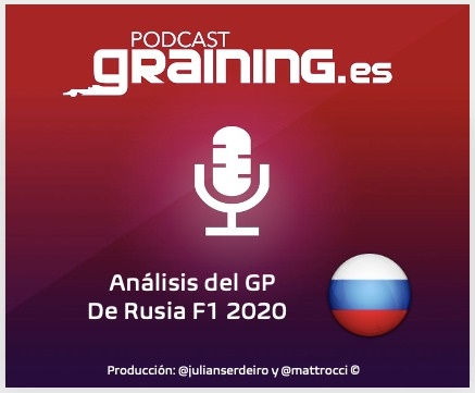 Podcast Graining Media F1 No. 52 con el análisis del GP de Rusia 2020