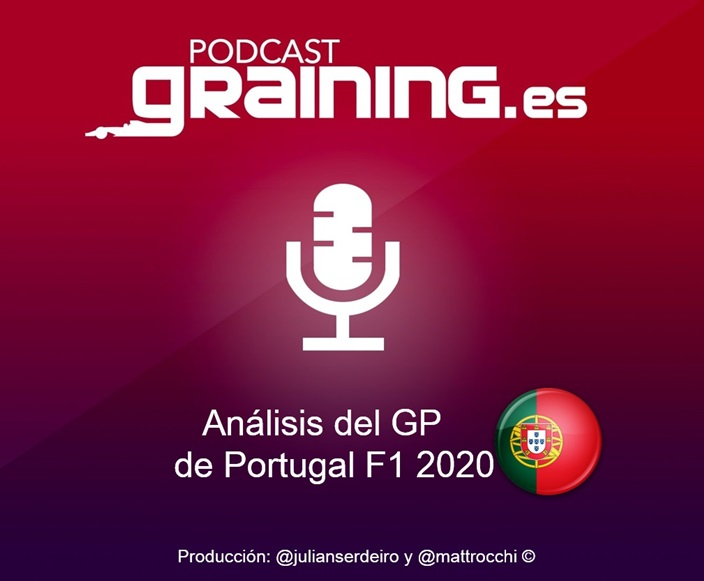 Podcast Graining Media F1 No. 54 con el análisis del GP de Portugal 2020