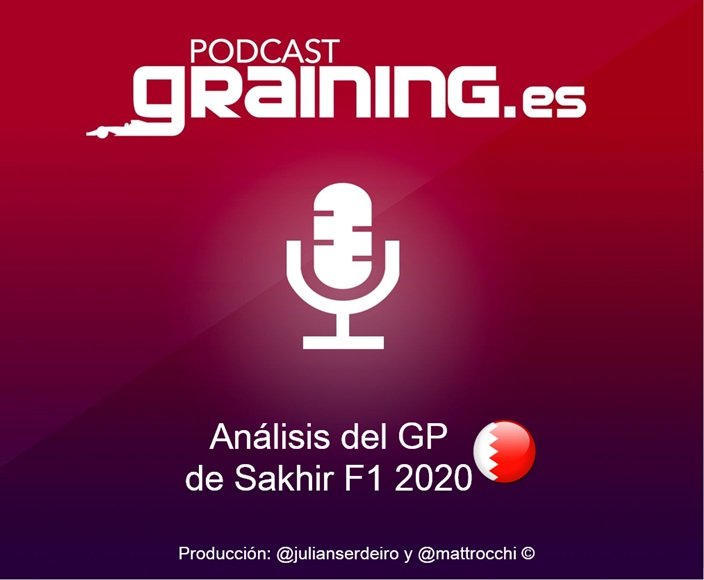 Podcast Graining Media F1 No. 58 con el análisis del GP de Sakhir 2020