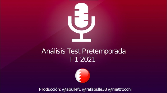 Podcast Graining Media F1 No. 60 con el análisis de los Test de Pretemporada 2021