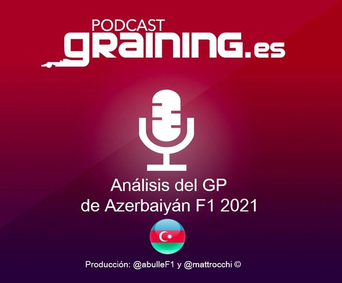 Podcast Graining Media F1 No. 66 Análisis del GP de Azerbaiyán 2021