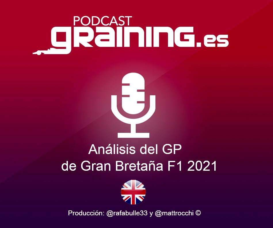Podcast Graining Media F1 No. 70 Análisis del GP de Gran Bretaña 2021